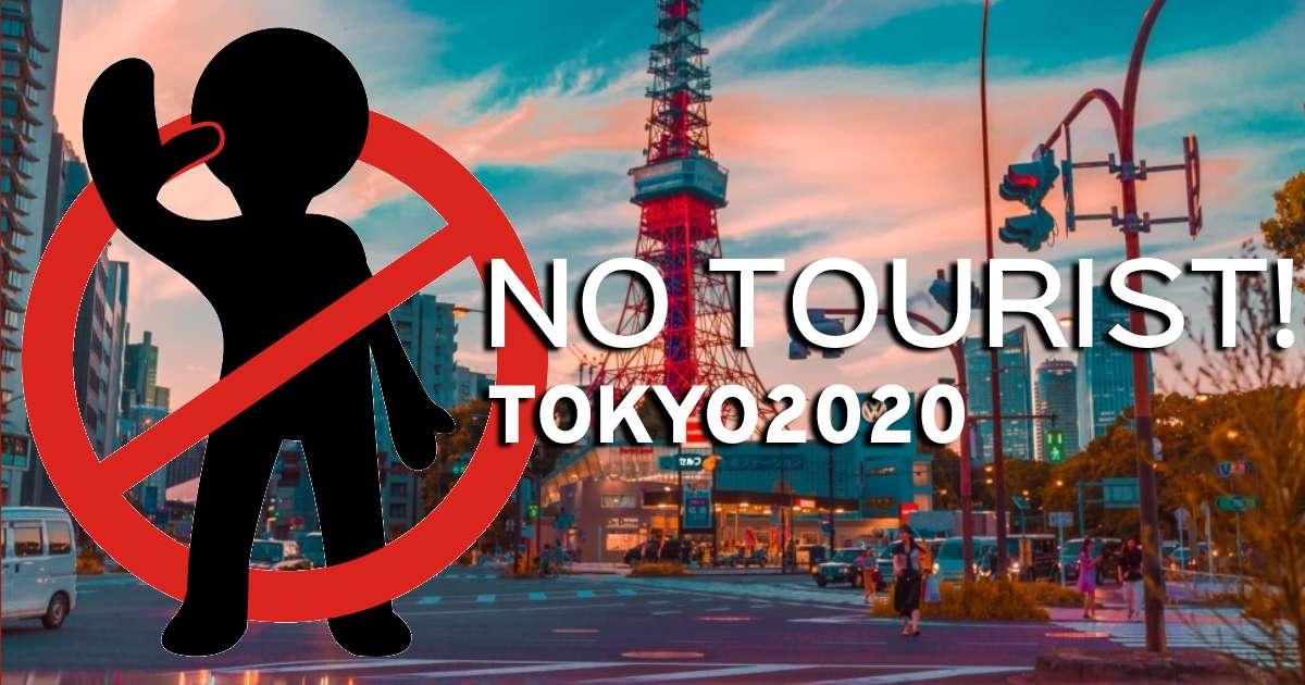 Tokyo 2020 No Tourist!